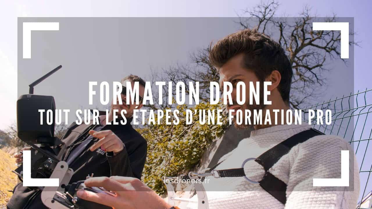 formation drone guide complet de ce que vous devez savoir de a z