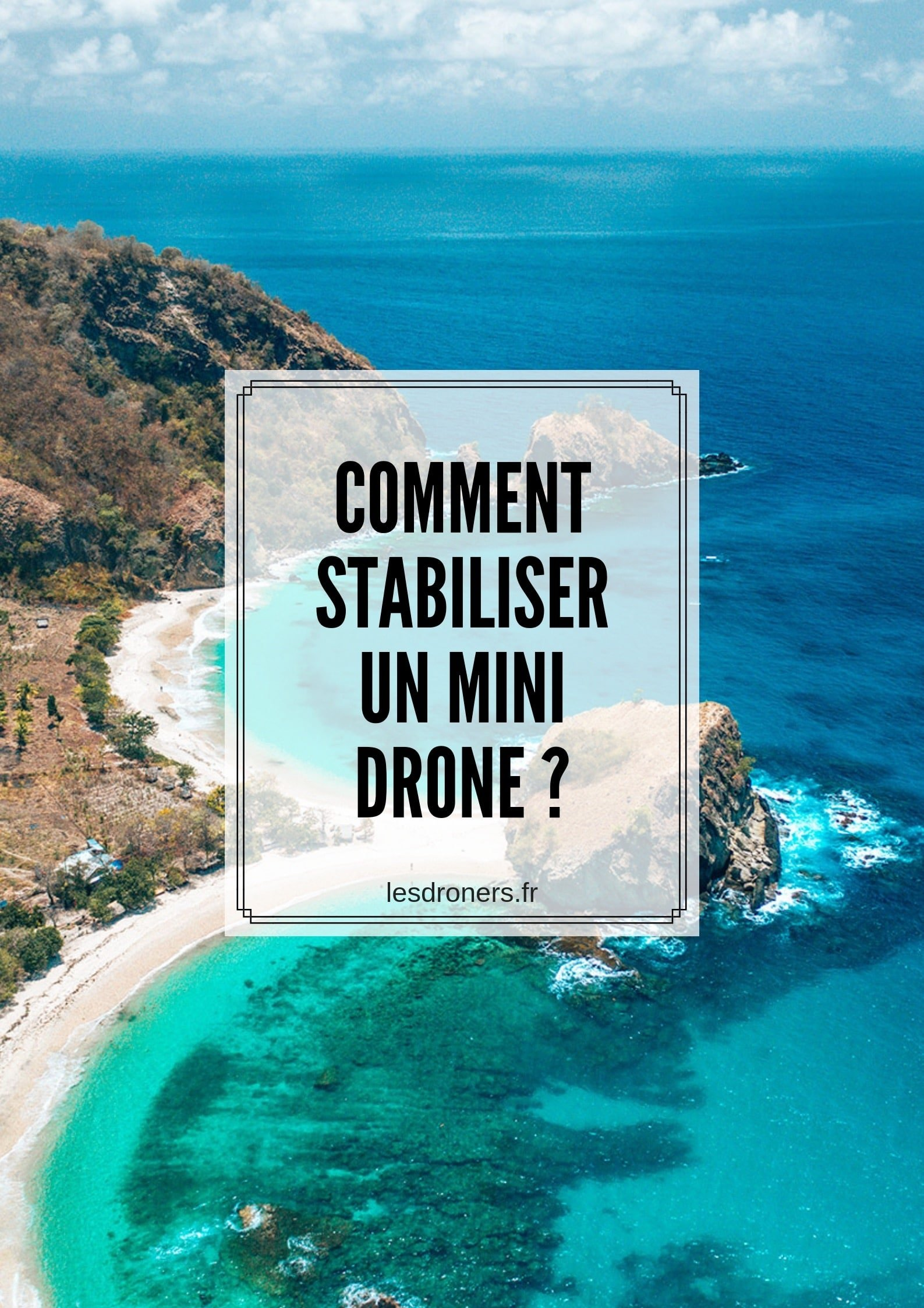 comment stabiliser un mini drone 001