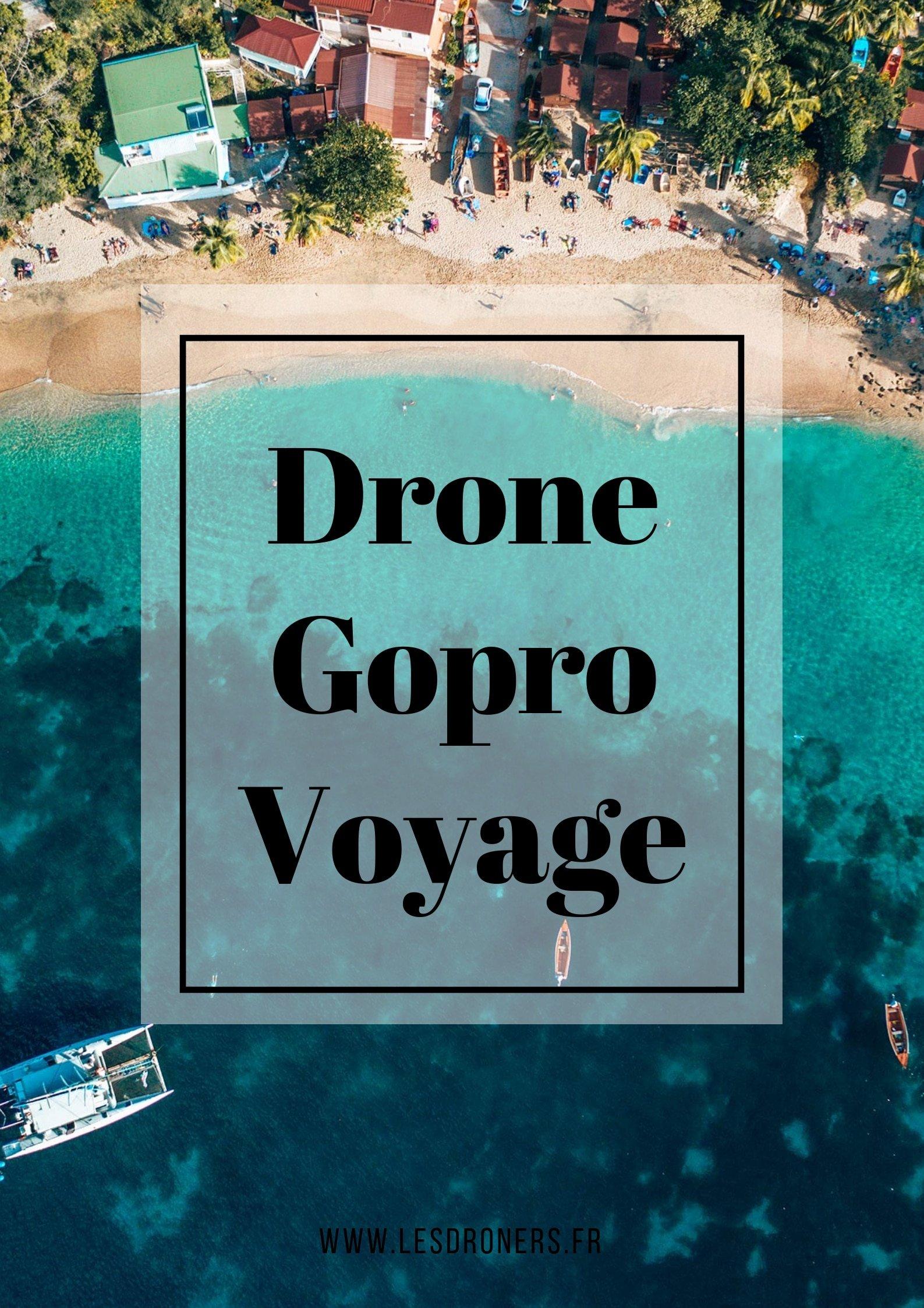 drone gopro voyage