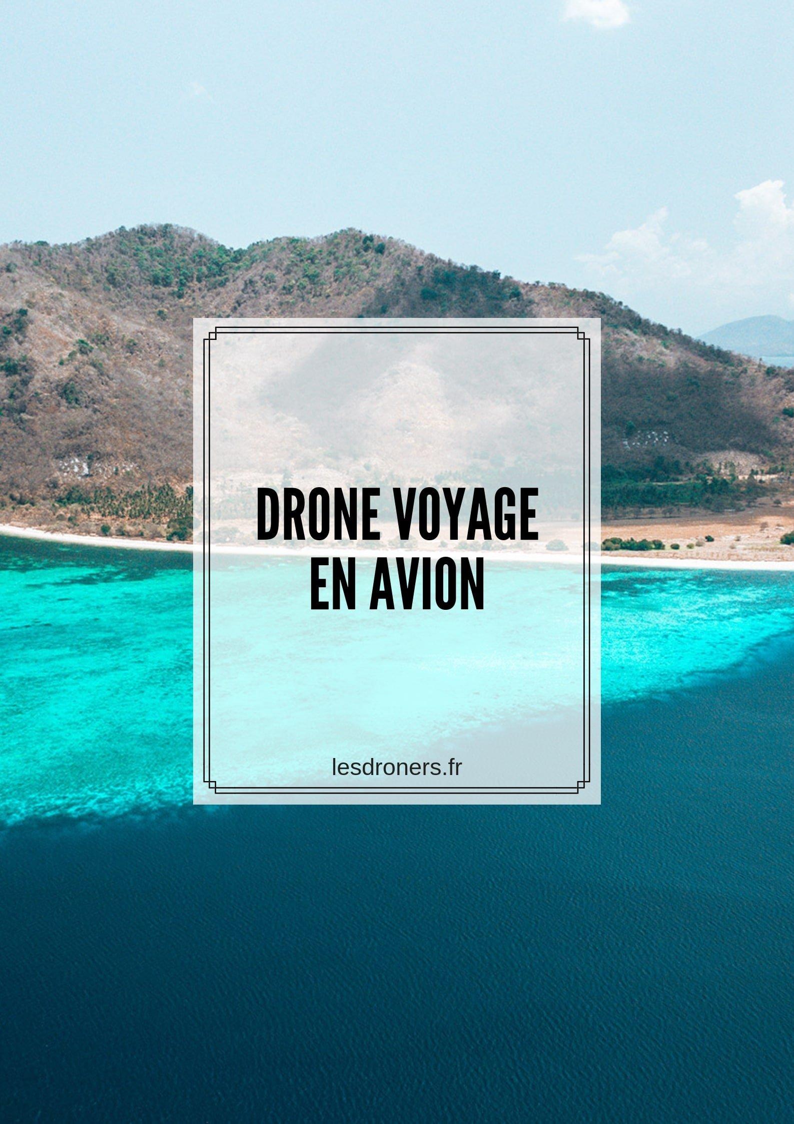 drone voyage en avion