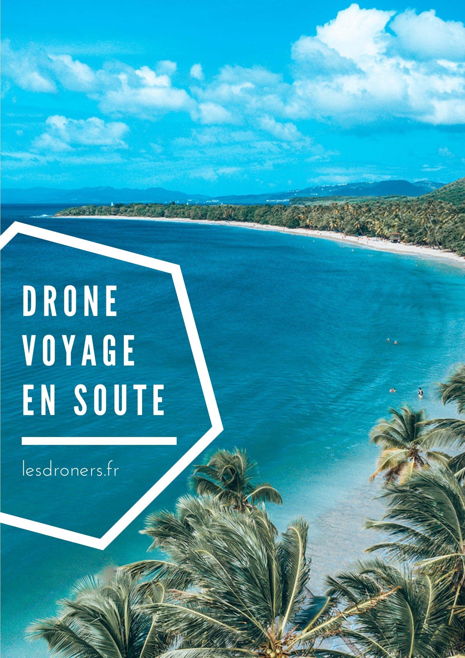 drone voyage en soute