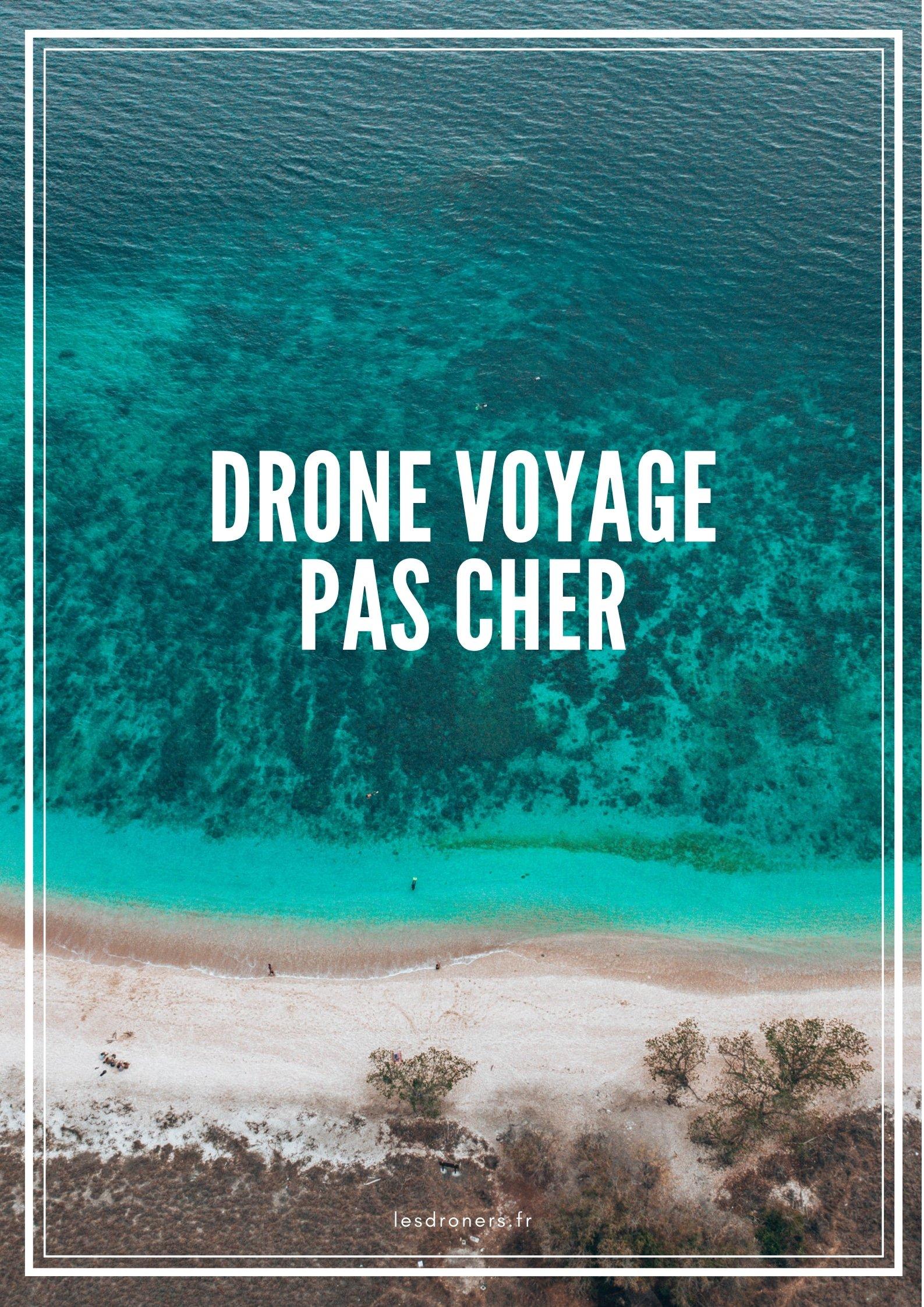 drone voyage   tous nos conseils pour voyager avec un drone